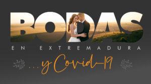 Bodas y Covid-19 en Extremadura